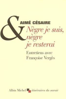 aime_cesaire_negre_je_suis_negre_je_resterai_françoise_verges_couv