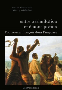 outremer_francais_assimilation_emancipation_impasse_thierry_michalon