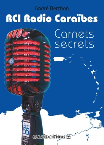 rci_radio_caraibes_andre_berthon_carnets_secrets_02